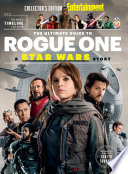 Entertainment Weekly The Ultimate Guide To Rogue One A Star Wars Story Book PDF