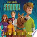 Scoob  Those Meddling Kids  Scooby Doo