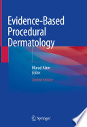 """Evidence-Based Procedural Dermatology"" by Murad Alam"