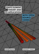 Finite element theory and its application with open source codes
