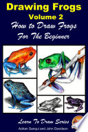 Drawing Frogs Volume 2   How to Draw Frogs For the Beginner