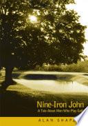 Nine Iron John