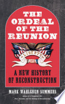 The Ordeal of the Reunion  : A New History of Reconstruction