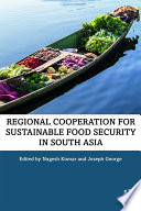 Regional Cooperation for Sustainable Food Security in South Asia Book