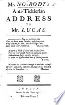 Mr  Nobody s Anti Ticklerian Address to Mr  Lucas   A satire on his Candidature for the City of Dublin   Book PDF