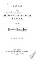 Manual of the Metropolitan Board of Health  and the Metropolitan Board of Excise  June  1869 Book