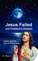 Jesus Failed and Finished in Disaster