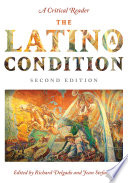 The Latino/a Condition  : A Critical Reader, Second Edition