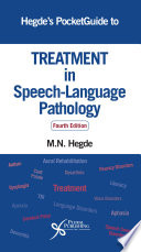 """Hegde's PocketGuide to Treatment in Speech-Language Pathology: Fourth Edition"" by Mahabalagiri N. Hegde"