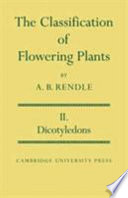 The Classification of Flowering Plants: Volume 2, Dicotyledons