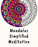 Mandalas Simplified Meditation - Mandalas-Malbuch Für Erwachsene und Kinder