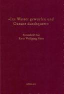 """""""Ins Wasser geworfen und Ozeane durchquert"""": Festschrift für Knut ..."""