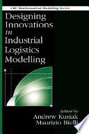Designing Innovations in Industrial Logistics Modelling