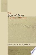 The Son of Man in Myth and History Book