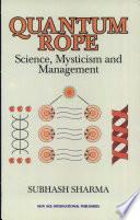 Quantum Rope Science Mysticism And Management Book PDF
