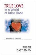 Pdf True Love in a World of False Hope