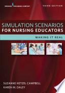 Simulation Scenarios for Nursing Educators  Third Edition