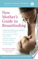 The American Academy of Pediatrics New Mother's Guide to Breastfeeding (Revised Edition)