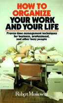 How To Organize Your Work And Your Life