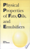 Physical Properties of Fats  Oils  and Emulsifiers Book
