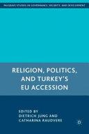 Religion  Politics  and Turkey s EU Accession Book PDF