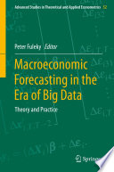 Macroeconomic Forecasting in the Era of Big Data