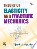 THEORY OF ELASTICITY AND FRACTURE MECHANICS Book