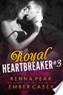 Royal Heartbreaker  3 Book