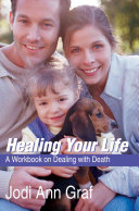 Healing Your Life: A Workbook on Dealing with Death - Seite 82