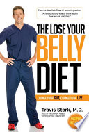 """The Lose Your Belly Diet: Change Your Gut, Change Your Life"" by Travis Stork, M.D."