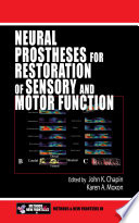 Neural Prostheses for Restoration of Sensory and Motor Function