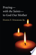Praying  with the Saints  to God Our Mother