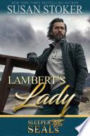 Lambert s Lady  A Navy SEAL Military Romantic Suspense