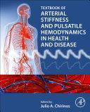 Textbook of Arterial Stiffness and Pulsatile Hemodynamics in Health and Disease
