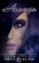 Pdf Aranya – Dragões Metamorfósicos Livro 1