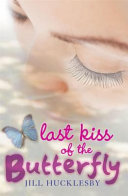 Last Kiss Of The Butterfly Book PDF