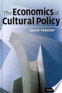 The Economics of Cultural Policy Book