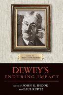 Dewey s Enduring Impact