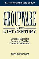Groupware in the 21st Century