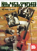 Mel Bay s Complete Irish Fiddle Player
