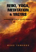 Reiki  Yoga  Meditation and Yagyas New Age Practices