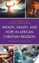 Wealth  Health  and Hope in African Christian Religion