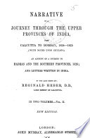 Narrative of a Journey Through the Upper Provinces of India  from Calcutta to Bambay  1824 1825   With Notes Upon Ceylon   an Account of a Journey to Madras and the Southern Provinces  1826  and Letters Written in India
