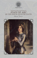 Personal Recollections of Joan of Arc  by the Sieur Louis de Conte