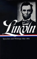 Abraham Lincoln: Speeches and Writings Vol. 2 1859-1865 (LOA #46)