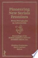 Pioneering New Serials Frontiers