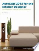 AutoCAD 2013 for the Interior Designer