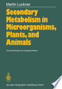 Secondary Metabolism In Microorganisms Plants And Animals