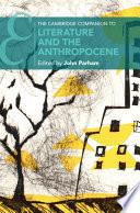 The Cambridge Companion to Literature and the Anthropocene