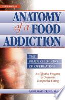 Anatomy Of A Food Addiction Book PDF